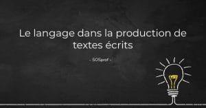 Le langage dans la production de textes écrits-sosprof