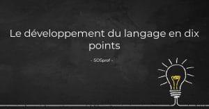 Le développement du langage en dix points-sosprof